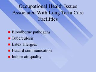 Occupational Health Issues Associated With Long Term Care Facilities