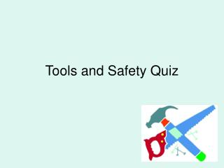 Tools and Safety Quiz