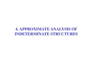 4. APPROXIMATE ANALYSIS OF INDETERMINATE STRUCTURES