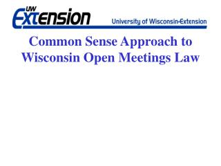 Common Sense Approach to Wisconsin Open Meetings Law