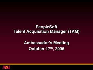PeopleSoft  Talent Acquisition Manager (TAM)