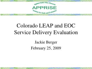 Colorado LEAP and EOC  Service Delivery Evaluation
