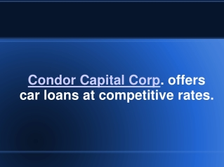 Condor Capital Corp. offers car loans at competitive rates