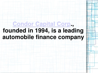 Condor Capital Corp., founded in 1994, is a leading automob