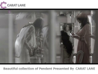 Caratlane Presents Amazing Collection of Pendent Jewelry