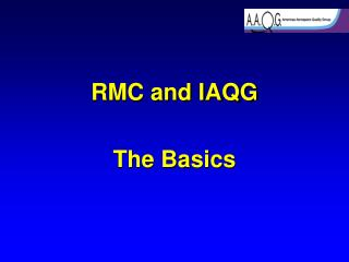RMC and IAQG The Basics