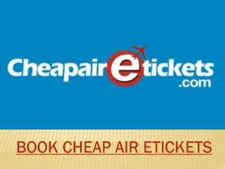 Book Online Cheap Air ETickets with great Discount
