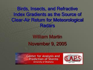 Birds, Insects, and Refractive Index Gradients as the Source of Clear-Air Return for Meteorological Radars William Marti