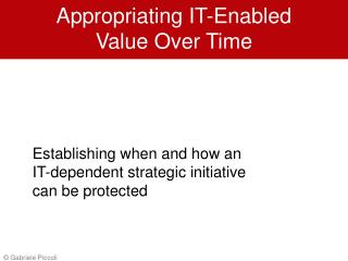 Appropriating IT-Enabled Value Over Time