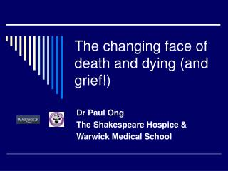The changing face of death and dying (and grief!)