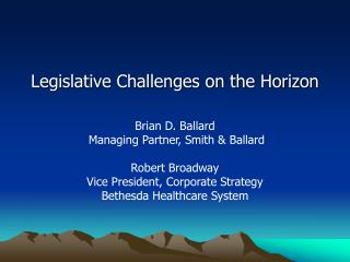 Legislative Challenges on the Horizon