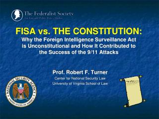 Prof. Robert F. Turner Center for National Security Law University of Virginia School of Law
