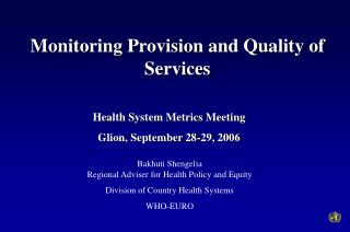 Monitoring Provision and Quality of Services