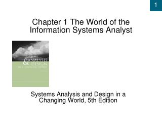Chapter 1 The World of the Information Systems Analyst