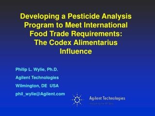 Developing a Pesticide Analysis Program to Meet International Food Trade Requirements: The Codex Alimentarius Influence