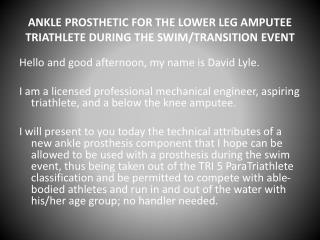 ANKLE PROSTHETIC FOR THE LOWER LEG AMPUTEE TRIATHLETE DURING THE SWIM/TRANSITION EVENT