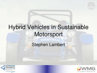 Hybrid Vehicles in Sustainable Motorsport