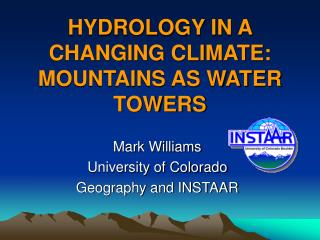 HYDROLOGY IN A CHANGING CLIMATE: MOUNTAINS AS WATER TOWERS