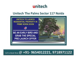 Unitech The Palms Sector 117 Noida @9654012221, FNG Expressw