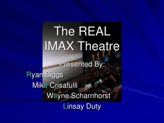 The REAL  IMAX Theatre