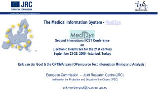 The Medical Information System -  MedISys eHealth 2009 Second International ICST Conference on Electronic Healthcare for