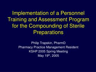 Implementation of a Personnel Training and Assessment Program for the Compounding of Sterile Preparations