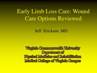 Early Limb Loss Care: Wound Care Options Reviewed
