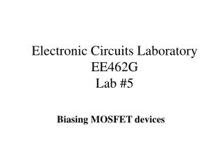 Electronic Circuits Laboratory EE462G Lab #5