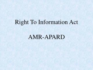 Right To Information Act AMR-APARD