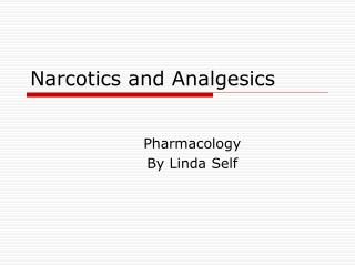 Narcotics and Analgesics