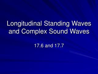 Longitudinal Standing Waves and Complex Sound Waves