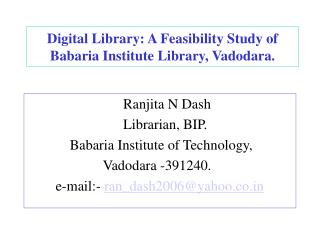 Digital Library: A Feasibility Study of Babaria Institute Library, Vadodara.