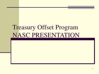 Treasury Offset Program NASC PRESENTATION