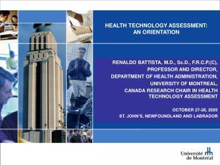 HEALTH TECHNOLOGY ASSESSMENT: AN ORIENTATION