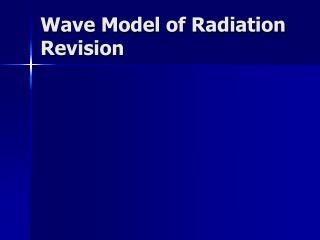 Wave Model of Radiation Revision