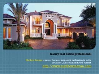 Matthew Raanan - Luxury Real Estate Professional