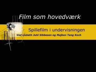 Film som hovedværk