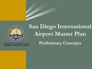 San Diego International Airport Master Plan Preliminary Concepts
