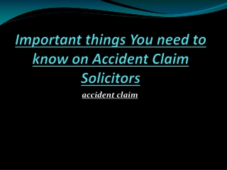 Important things You need to know on Accident Claim Solicito