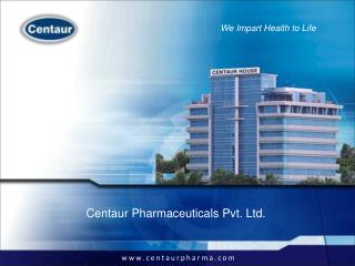 Provide end-to-end pharmaceuticals solutions