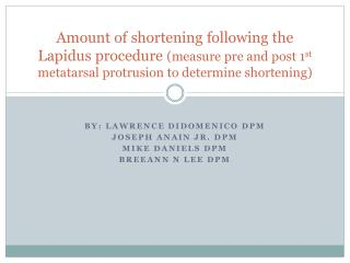 Amount of shortening following the Lapidus procedure  (measure pre and post 1 st  metatarsal protrusion to determine sho