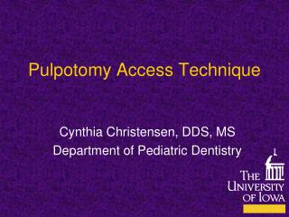 Pulpotomy Access Technique