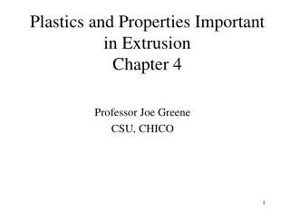 Plastics and Properties Important in Extrusion Chapter 4
