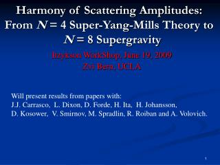 Harmony of Scattering Amplitudes: From  N  = 4 Super-Yang-Mills Theory to   N  = 8 Supergravity