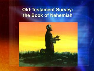 Old-Testament Survey: the Book of Nehemiah