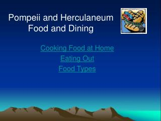 Pompeii and Herculaneum  Food and Dining