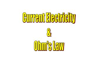 Current Electricity & Ohm's Law