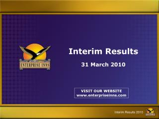 Interim Results 31 March 2010