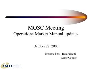 MOSC Meeting Operations Market Manual updates