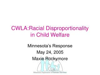 CWLA:Racial Disproportionality in Child Welfare